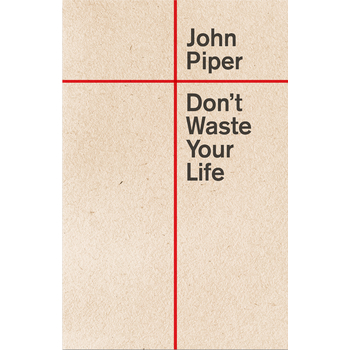 Don't Waste Your Life Special Edition, by John Piper, Paperback