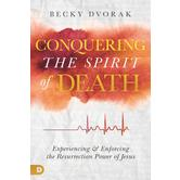 Conquering the Spirit of Death, by Becky Dvorak, Paperback