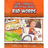 God, I Need to Talk to You about Bad Words, by Susan K. Leigh, Paperback