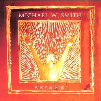 Worship, by Michael W. Smith, CD