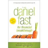 Pre-buy, The Daniel Fast for Financial Breakthrough, by Susan Gregory, Paperback
