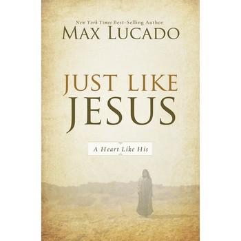 Just Like Jesus: A Heart Like His