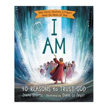 Thomas Nelson, I AM Story Bible: 40 Reasons to Trust God, Diane Stortz, Hardcover