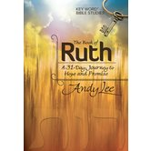 The Book of Ruth: Key Word Bible Study, by Andy Lee