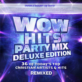 WOW Hits Party Mix: Deluxe Edition, by Various Artists, 2 CD Set