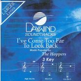 I've Come Too Far to Look Back Now, Accompaniment Track, As Made Popular by The Hoppers, CD