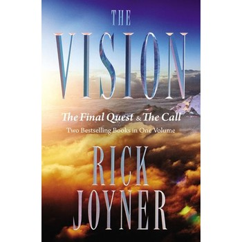 The Vision: The Final Quest & The Call, by Rick Joyner