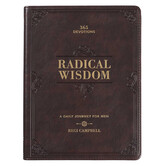 Radical Wisdom A Daily Journey for Men: 365-Day Devotional for Men, by Regi Campbell