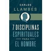 7 Disciplinas Espirituales para el Hombre, by Carlos Llambes, Paperback