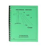 Arkansas History in Light of the Cross High School Teacher's Guide/Curriculum, Second Edition, 93 Pages, Grades 9-12