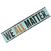 TREND enterprises, Inc., We All Matter Quotable Expressions® Banner, 8 x 36 Inches