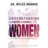Understanding the Purpose and Power of Woman, by Myles Munroe