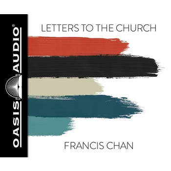 Letters to the Church, by Francis Chan, Audiobook