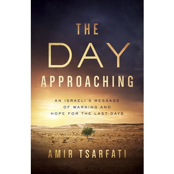The Day Approaching, by Amir Tsarfati, Paperback
