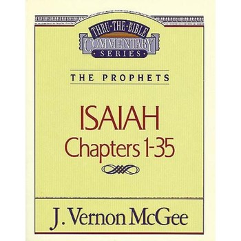 Thru the Bible Commentary: Isaiah (Chapters 1-35)