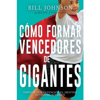 Como Formar Vencedores de Gigantes, by Bill Johnson & Beni Johnson, Paperback