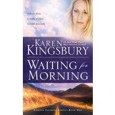 Waiting for Morning, Forever Faithful Series, Book 1, by Karen Kingsbury