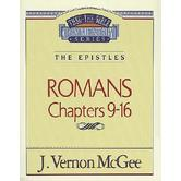 Thru the Bible Commentary: Romans (Chapters 9-16)