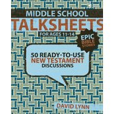TalkSheets Series: Middle School Talksheets on the New Testament, Epic Bible Stories: 52 Ready-To-Use Discussions
