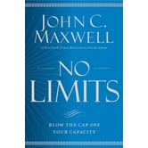 No Limits: Blow the CAP Off Your Capacity, by John C. Maxwell, Paperback
