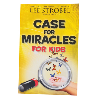 Case For Miracles For Kids, by Lee Strobel and Jesse Florea