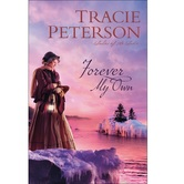 Forever My Own, Ladies of the Lake, Book 2, by Tracie Peterson, Paperback