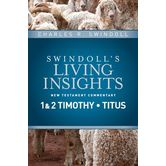 Swindoll's Living Insights New Testament Commentary on 1 & 2 Timothy, Titus
