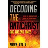 Decoding the Antichrist and the End Times, by Mark Blitz, Paperback