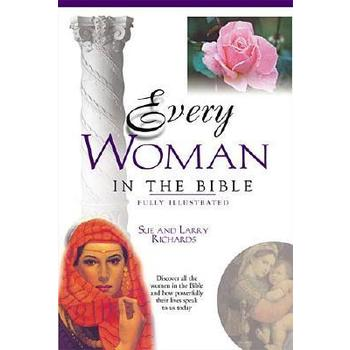 Every Woman in the Bible: Fully Illustrated