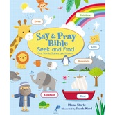 Say and Pray Bible Seek and Find, by Diane Stortz & Sarah Ward, Board Book