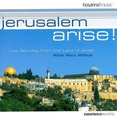 Jerusalem Arise: Live Worship From The Land of Israel, by Paul Wilbur, CD
