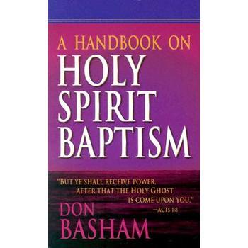 Handbook on Holy Spirit Baptism, by Donald Basham