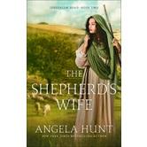 The Shepherds Wife, Jerusalem Road Series, Book 2, by Angela Hunt, Paperback