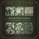 Resurrection Letters Anthology, by Andrew Peterson, 3 CD Set