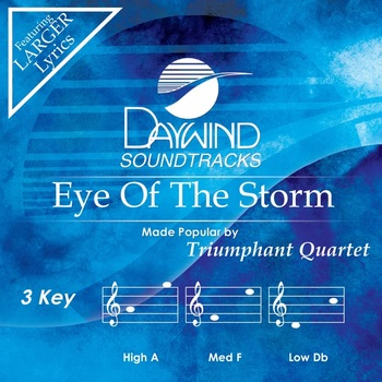 Eye of the Storm, Accompaniment Track, As Made Popular by Triumphant Quartet, CD