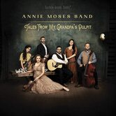 Tales From My Grandpas Pulpit, by Annie Moses Band, CD