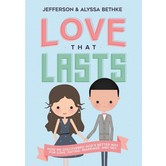Love That Lasts, by Jefferson Bethke and Alyssa Bethke