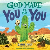 Pre-buy, God Made You to Be You, by Jamie Ivey & Tama Fortner, Board Book