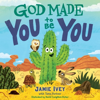 God Made You to Be You, by Jamie Ivey & Tama Fortner, Board Book