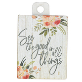 P. Graham Dunn, See The Good In All Things Magnet, MDF, 2 1/4 x 2 3/4 inches