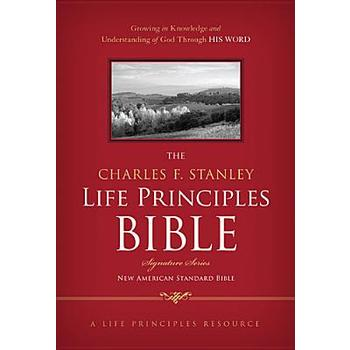NASB The Charles F. Stanley Life Principles Bible, Signature Series, Hardcover