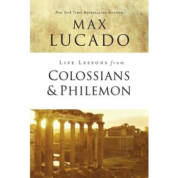 Life Lessons From Colossians And Philemon, Life Lessons Series, by Max Lucado, Paperback