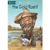 What Was the Gold Rush, by Joan Holub and Tim Tomkinson, Paperback