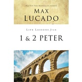 Life Lessons From 1 & 2 Peter, Life Lessons Series, by Max Lucado, Paperback
