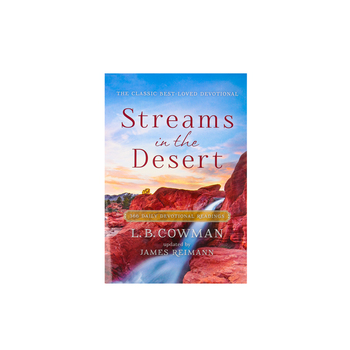 Streams in the Desert: 366 Daily Devotional Readings, by L.B. Cowman