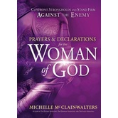 Prayers and Declarations for the Woman of God, by Michelle McClain-Walters, Hardcover