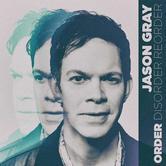 Order, by Jason Gray, CD