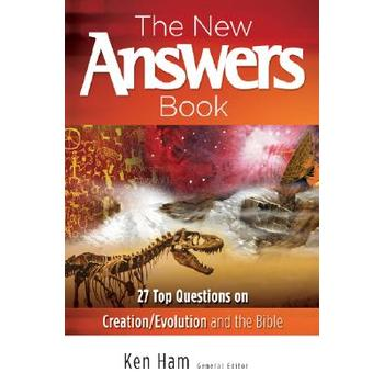The New Answers Book: 27 Top Questions on Creation/Evolution and the Bible