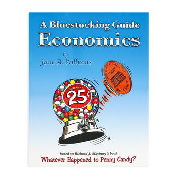 A Bluestocking Guide Economics, 5th Edition, Grades 8-12