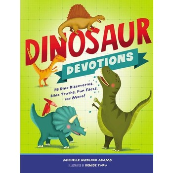 Dinosaur Devotions, by Michelle Adams and Denise Turu, Hardcover